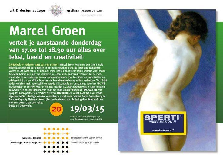 Creativiteit en reclame, gaat dat nog samen? Lezing Marcel Groen do 19 maart 17.00-18.30, GLU, Vondellaan 178 Utrecht