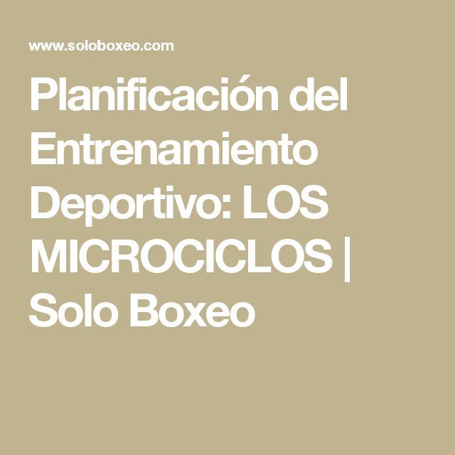 Planificación del Entrenamiento Deportivo: LOS MICROCICLOS  | Solo Boxeo
