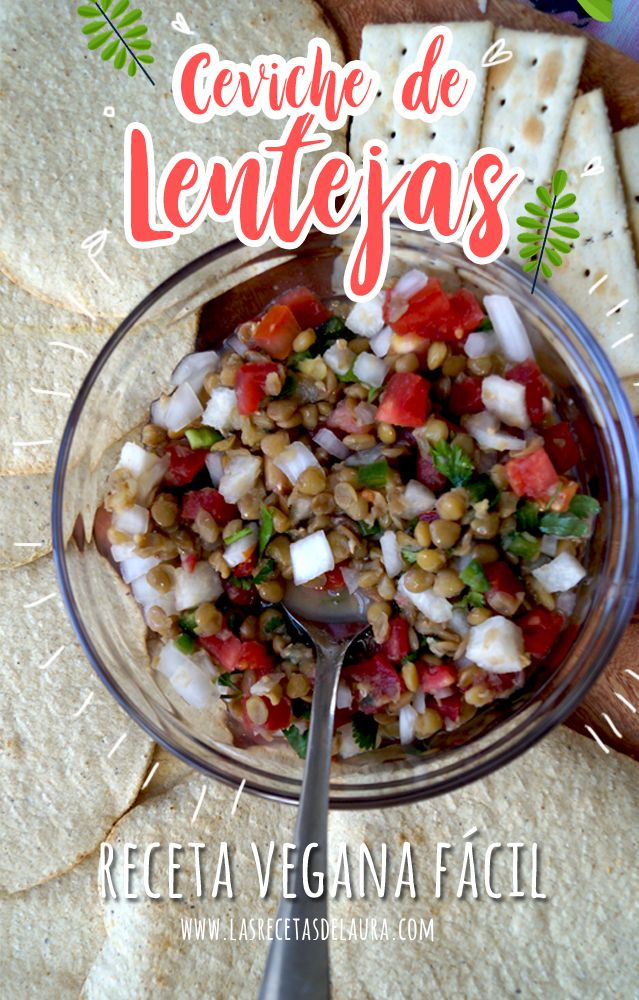 Ceviche de lentejas – receta vegana - Misty Tutorial and Ideas Easy Healthy Recipes, Veggie Recipes, Mexican Food Recipes, Healthy Snacks, Vegetarian Recipes, Easy Meals, Healthy Eating, Cooking Recipes, Clean Eating