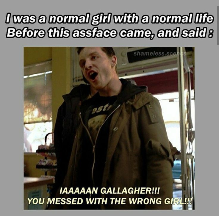 Mickey Ruined And Made My Life Better Shameless Shameless Quotes Shameless Memes Ian Shameless