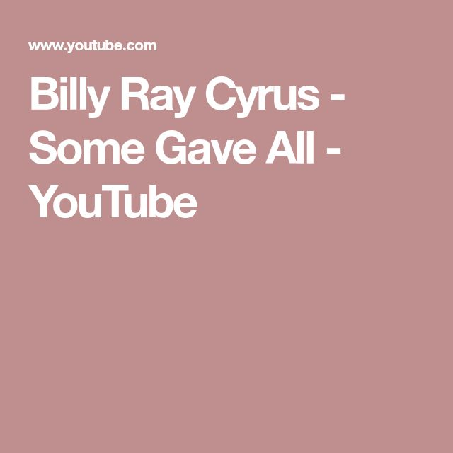 Billy Ray Cyrus - Some Gave All - YouTube