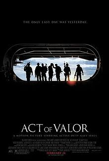 Act of Valor   Absolutely Awesome movie & getting to watch it with a retired Navy Seal…priceless.