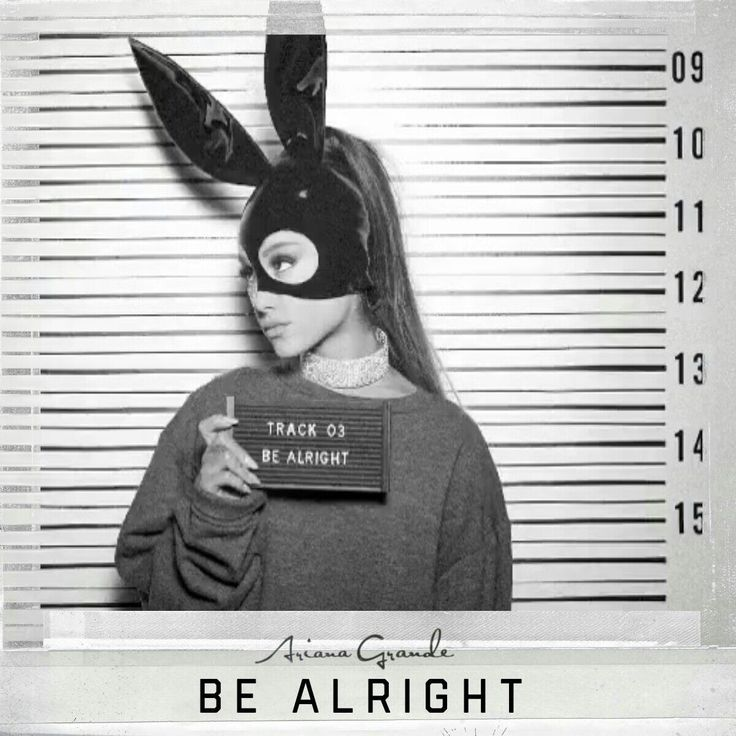 Image result for be alright ariana