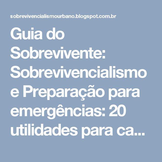 Guia do Sobrevivente: Sobrevivencialismo e Preparação para emergências: 20 utilidades para canos de PVC