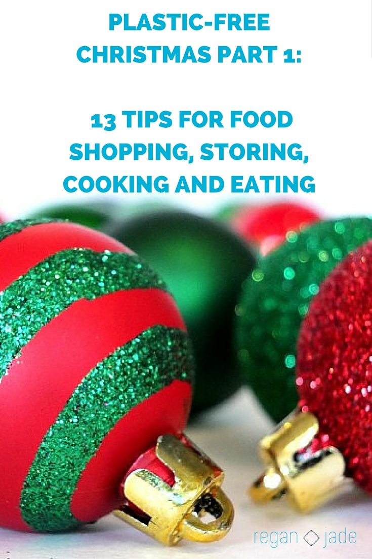 13 TIPS FOR FOOD SHOPPING, STORING, COOKING AND EATING. Making your plastic-free christmas a breeze!