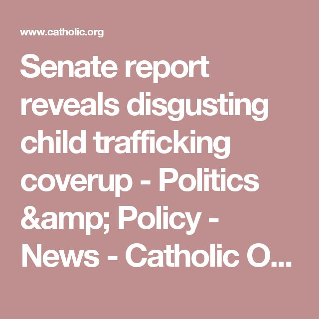 Senate report reveals disgusting child trafficking coverup - Politics & Policy - News - Catholic Online