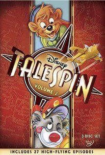 Disney's Tale Spin 1990 Something for the young and young at heart!...  A young orphan cub with a valuable jewel hooks up with an daring bush pilot against Air Pirates determined to recover it