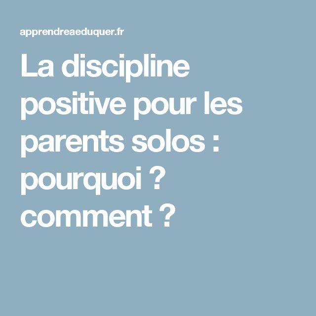 La discipline positive pour les parents solos : pourquoi ? comment ?