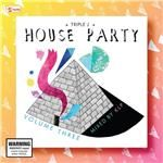 Triple J's House Party Volume 3 - Mixed By Kristy Lee Peters