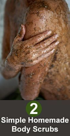 Homemade Body Scrubs: I am sharing some excellent homemade body scrubs.