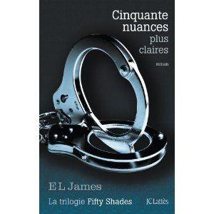 Cinquante nuances plus claires: Amazon.fr: E L James: Livres