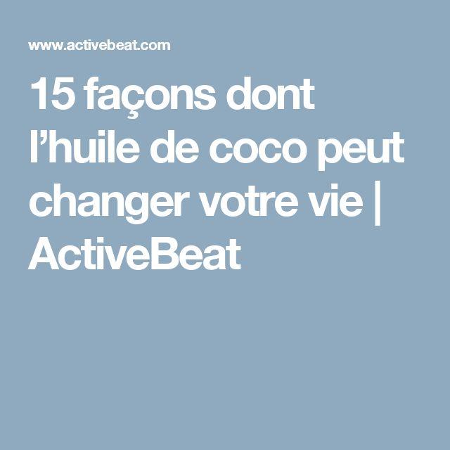 15 façons dont l'huile de coco peut changer votre vie | ActiveBeat