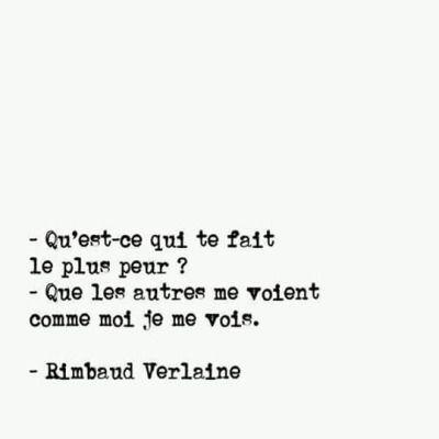 Rimbaud Verlaine - as tu la même peur , en tous qu'à moi j'en ai peur