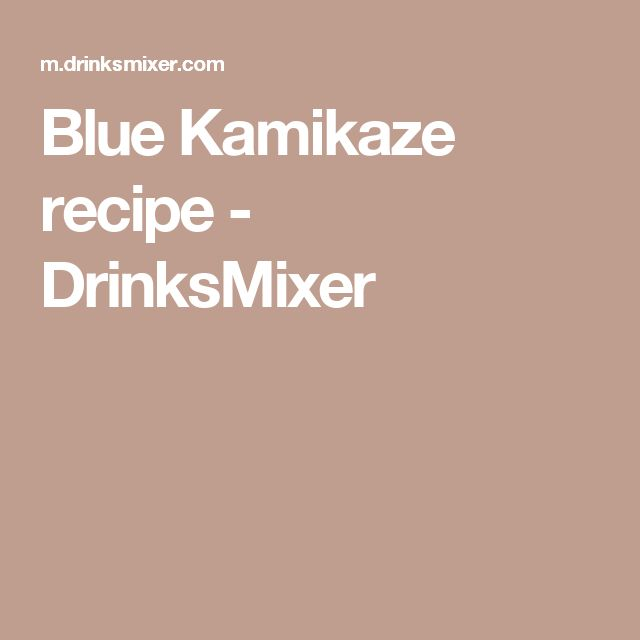 Blue Kamikaze recipe - DrinksMixer