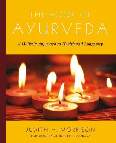 Book of Ayurveda : A Holistic Approach to Health and Longevity