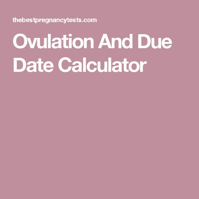 Due date calculation of pregnancy week by week