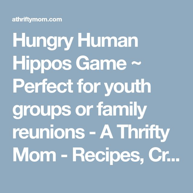 Hungry Human Hippos Game ~ Perfect for youth groups or family reunions - A Thrifty Mom - Recipes, Crafts, DIY and more