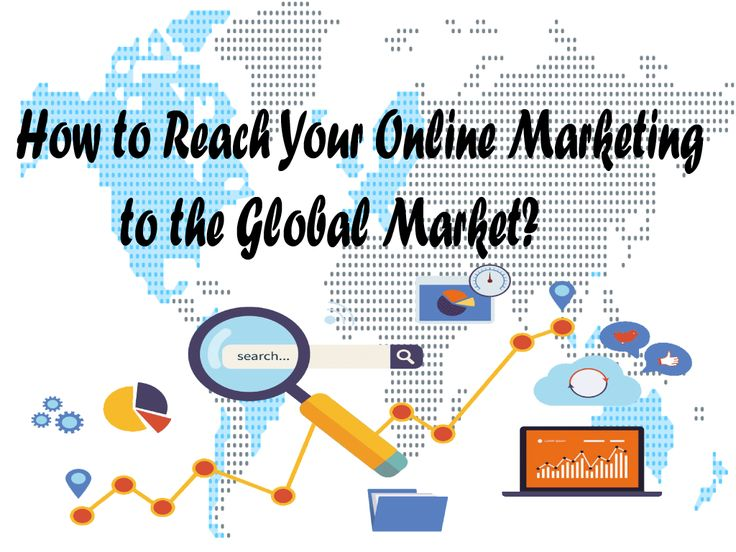 How to Reach Your Online Marketing to the Global Market?