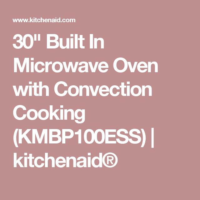 """30"""" Built In Microwave Oven with Convection Cooking (KMBP100ESS)   kitchenaid®"""