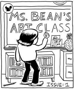 """Ms. Bean's Art Class, """"True tales from Cara Bean's life as high school art teacher."""""""