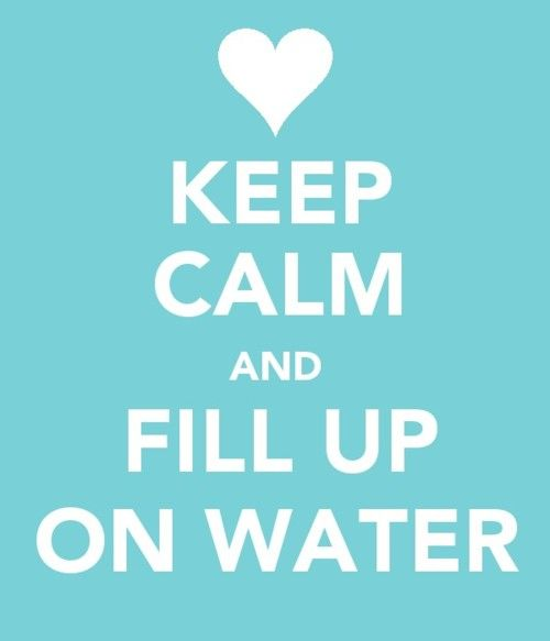 "White lettering on blue background: ""Keep calm and fill up on water."""