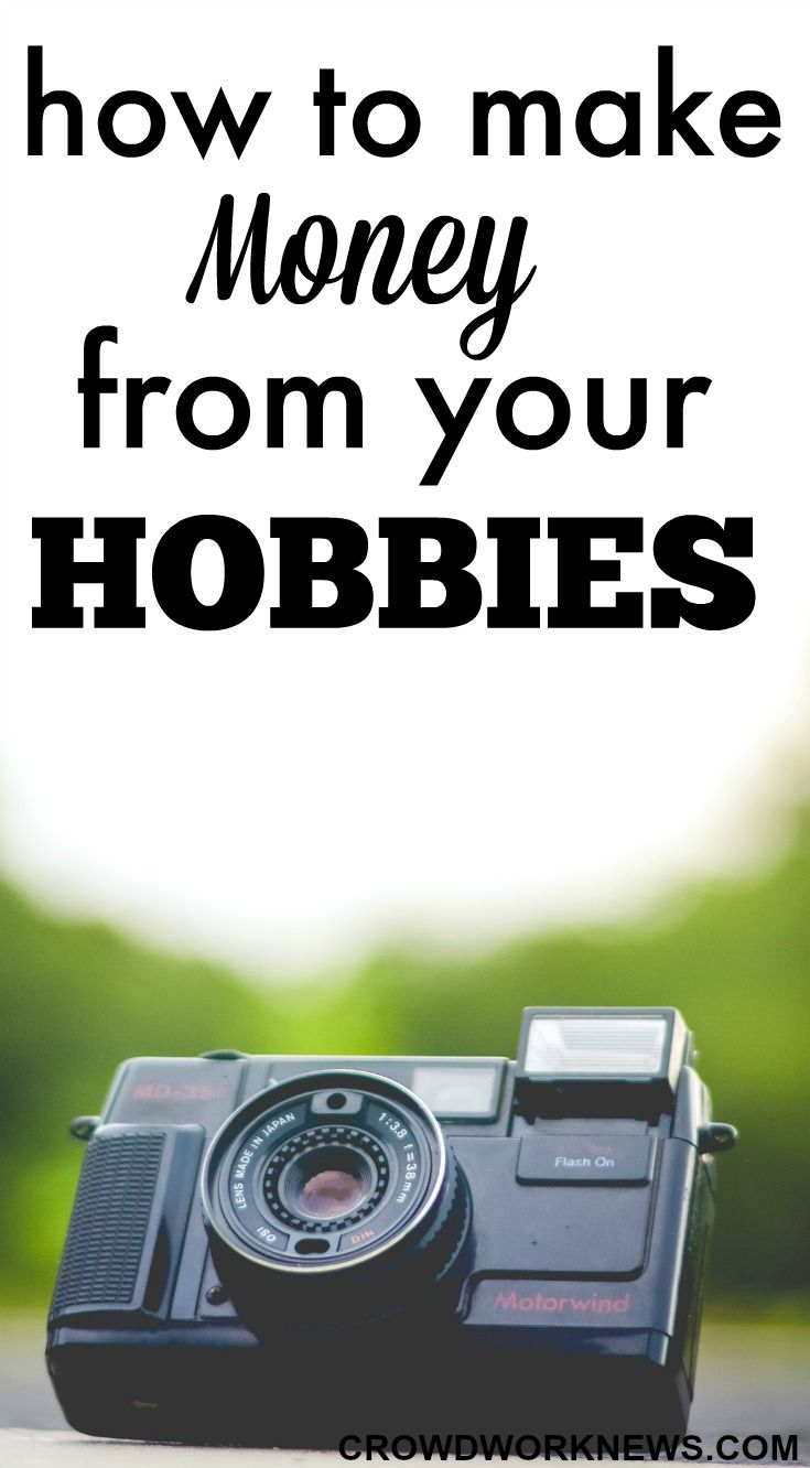 How to Cash in on Your Hobbies recommend