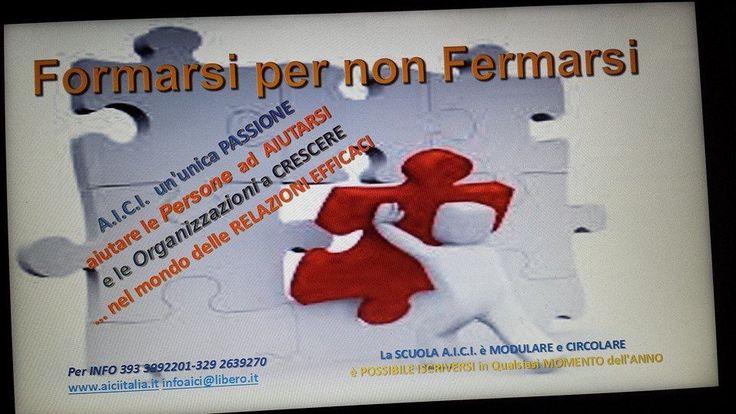 FORMARSI per NON FERMARSI  SCUOLA A.I.C.I. è MODULARE e CIRCOLARE    è POSSIBILE ISCRIVERSI in Qualsiasi MOMENTO dell'ANNO        Per INFO 393 3992201-329 2639270 www.aiciitalia.it A.I.C.I.  un'unicaPASSIONE aiutare lePersone ad  AIUTARSI  e leOrganizzazioniaCRESCERE … nel mondo delleRELAZIONI EFFICACI