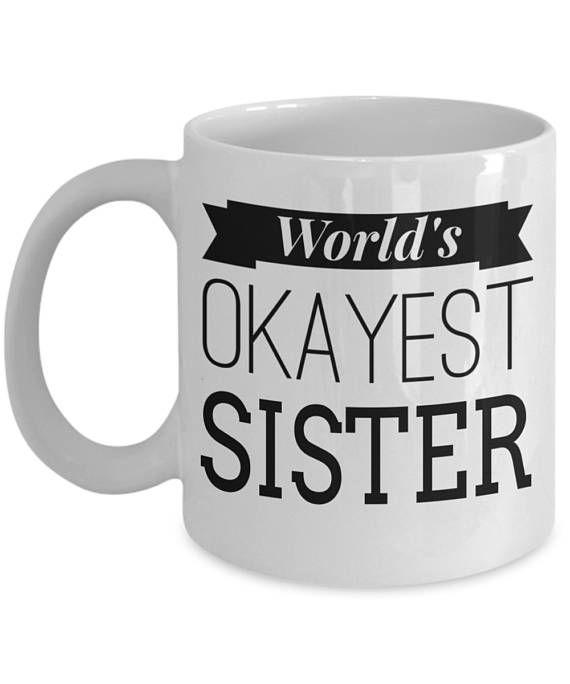 Sister Birthday Gift For Sister Best Seller 2018 Funny Sister Mug