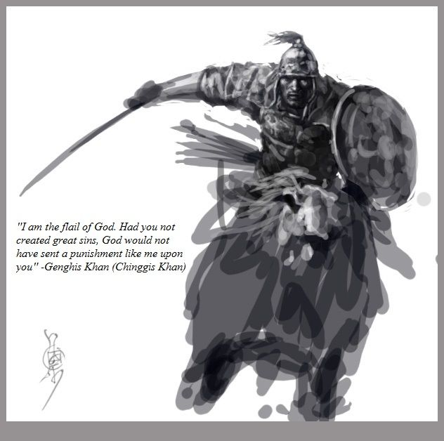best genghis khan ideas genghis khan facts i am the flail of god had you not created great sins god acircmiddot genghis khan quoteswarrior quotesquotation