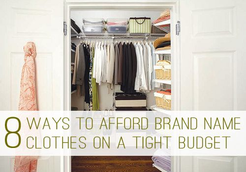 8 Ways to Afford Brand Names Clothes on a Tight Budget