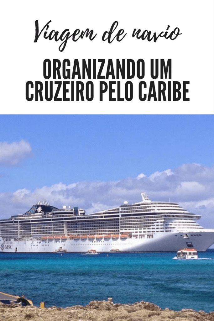 Dicas de como organizar você mesmo um cruzeiro, viagem de navio, pelo Caribe.