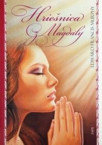 Hriešnica z Magdaly (recenzia) - Mária Magdaléna. Cudzoložnica. Tá, ktorej bolo mnoho odpustené, lebo veľmi milovala. Ľalie vyrastajú aj z bahna. Hriešnica z Magdaly je toho dôkazom.