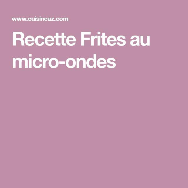 Recette Frites au micro-ondes