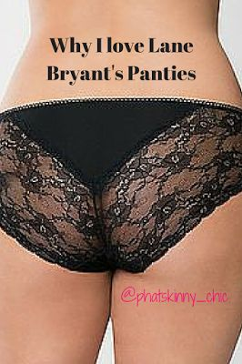 PhatSkinnyChic TM Celebrating Women of All Sizes: Why I Love Lane Bryant Panties!!