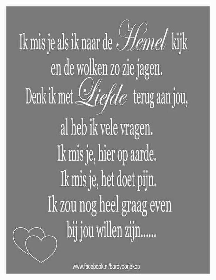 Ik mis je. Mooie tekst over het verliezen van ern dierbare #dutch #quote