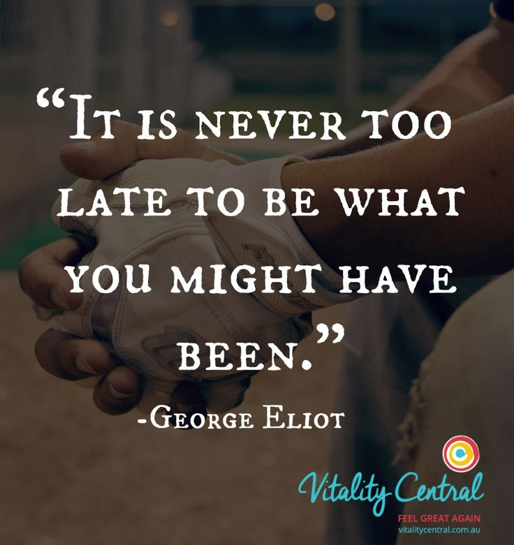 It's never too late #health #happiness #success #motivation #wellbeing #wellness #vitality #inspiration