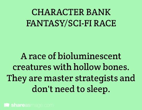 A race of bioluminescent creatures with hollow bones. They are master strategists and don't need to sleep.