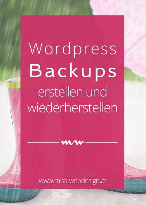 Wordpress Backup erstellen und wiederherstellen | miss-webdesign.at | Hacks und Tipps zum Erstellen der eigenen Webseite oder Blog.