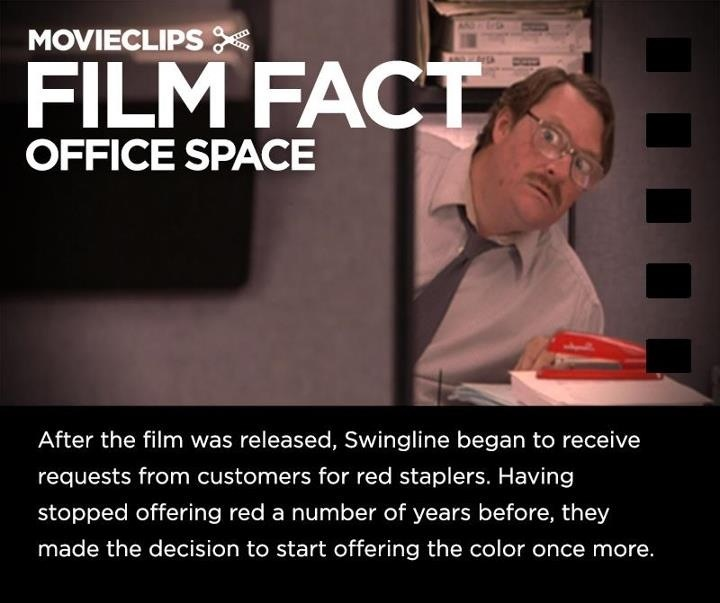"Movie ""Office Space"". I <3 this movie.   And,  I really need a red stapler!  :-)"