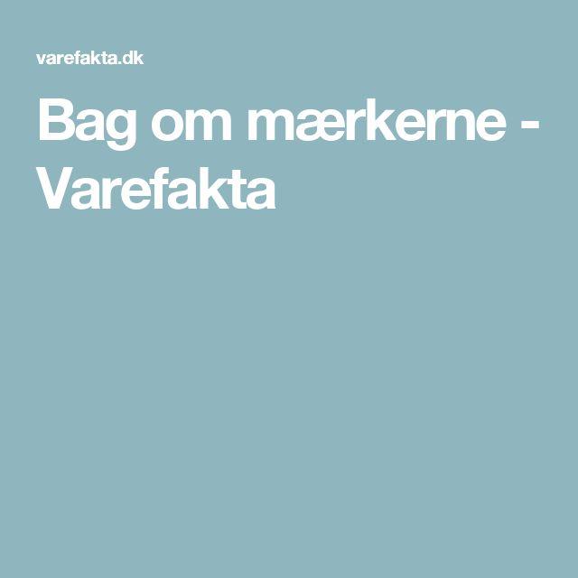 Bag om mærkerne - Varefakta