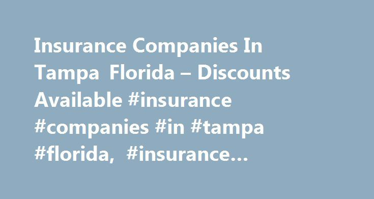 Insurance Companies In Tampa Florida – Discounts Available #insurance #companies #in #tampa #florida, #insurance #companies #in #tampa #florida http://game.nef2.com/insurance-companies-in-tampa-florida-discounts-available-insurance-companies-in-tampa-florida-insurance-companies-in-tampa-florida/  # Insurance Companies In Tampa Florida – Looking for the best insurance rates? Compare all types of insurance quotes today and get lowest rates. Insurance quotes – easy, fast and free. – pgpsqbhbfb…