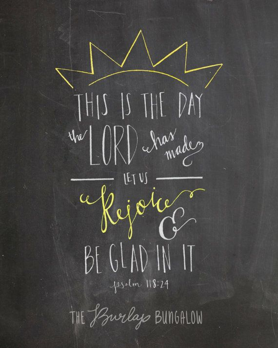 "Bible Verse Printable (Psalm 118:24) -- ""This is the day the Lord has made..."". Handlettering from The Burlap Bungalow on etsy #teampinterest"