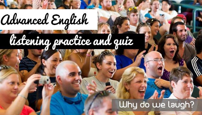 Advanced English Listening practice and Quiz - Why do we laugh - download free files