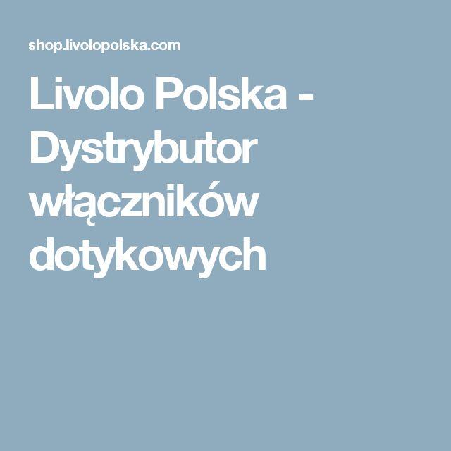 Livolo Polska - Dystrybutor włączników dotykowych