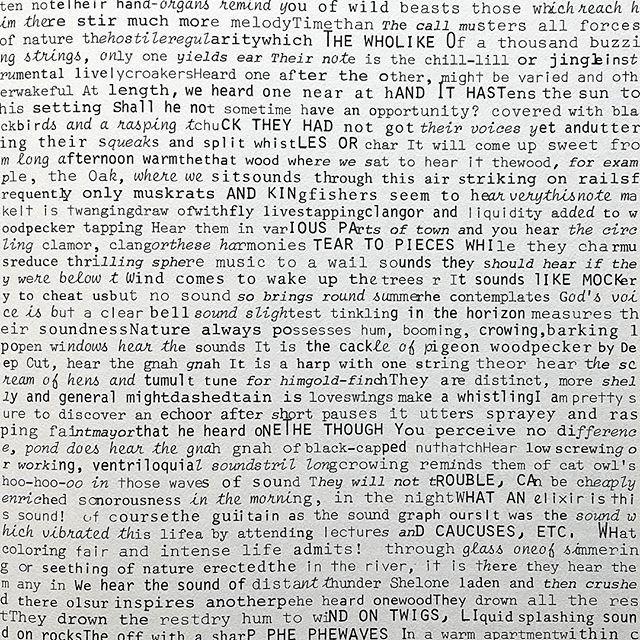 John Cage, M: writings '67-'72, 1973 Es ist fast unmöglich das Gedruckte zu lesen. Trotzdem hat diese Komposition etwas. Meine Augen springen hin und her zwischen dem Weißraum und dem Satz, wodurch ein flackern entsteht. Konzentriert man sich allein auf die Schrift ist es, als müsse man ein Rätsel lösen. Die Kapitälchen geraten in den Vordergrund. Eine spannendes Spiel mit dem Fokus.