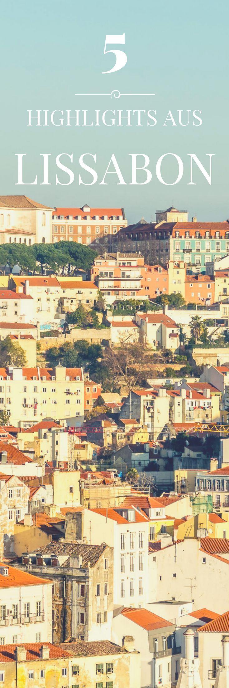 Lissabon ist meine Stadt! 5 Highlights aus einer Woche unter Alfacinhas
