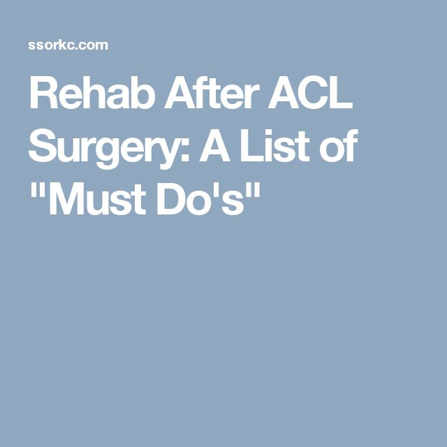 """Rehab After ACL Surgery: A List of """"Must Do's"""""""