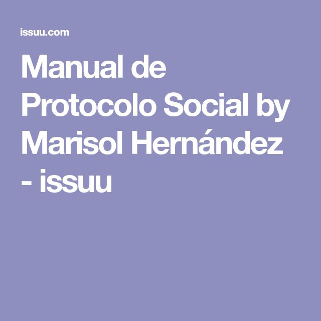 Manual de Protocolo Social by Marisol Hernández - issuu