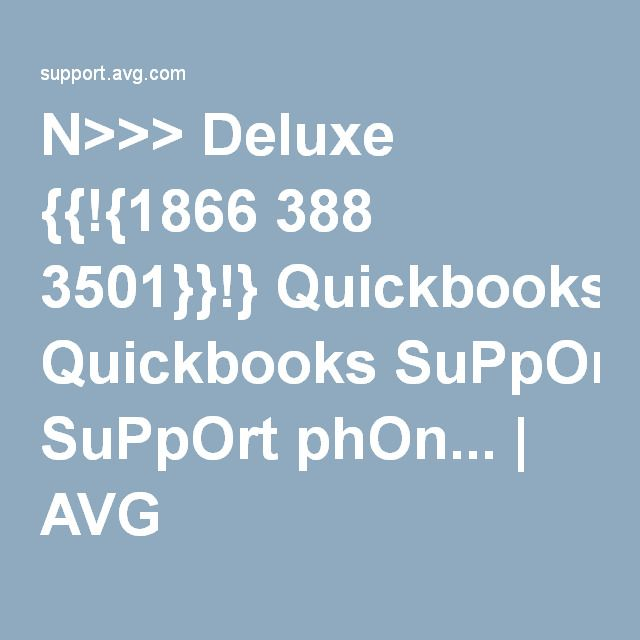 N>>> Deluxe {{!{1866 388 3501}}!} Quickbooks SuPpOrt phOn... | AVG