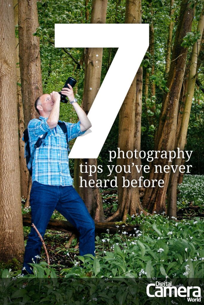 7 photography tips you've never heard before